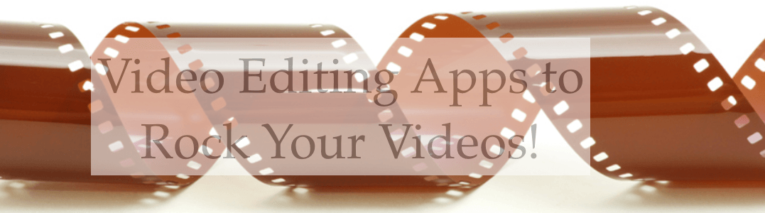 Video Editing Tools to Make Your Videos Rock & Most Are Free