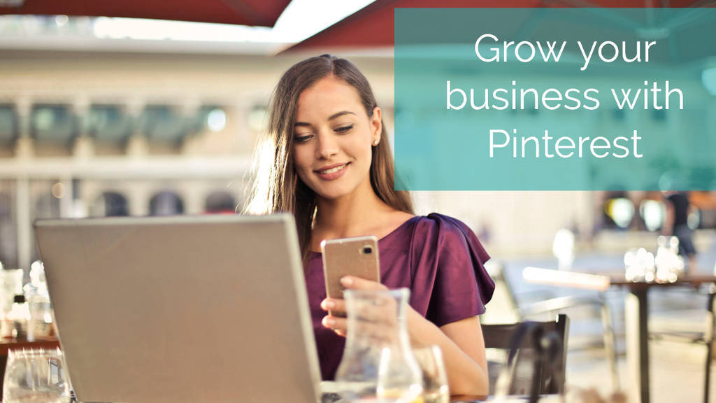 Grow Your Business with Pinterest